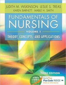 Fundamentals of Nursing, Volume 1: Theory, Concepts, and Applications - Judith M. Wilkinson,Leslie S. Treas,Karen Barnett - cover