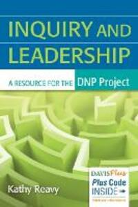 Inquiry and Leadership: a Resource for the Dnp Project - Reavy - cover