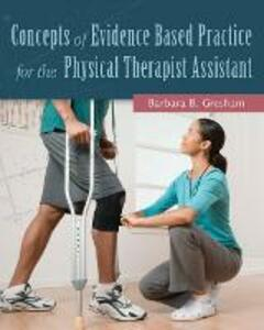 Concepts of Evidence Based Practice for the Physical Therapist  Assistant - Barbara Gresham - cover