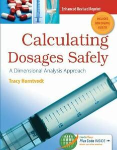 Calculating Dosages Safely: A Dimensional Analysis Approach - Tracy Horntvedt - cover