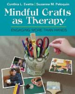 Mindful Crafts as Therapy - Evetts,Peloquin - cover