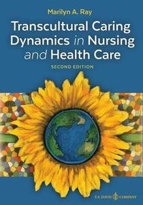 Transcultural Caring Dynamics in Nursing and Health Care, Second Edition - Marilyn A Ray - cover