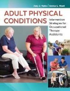 Adult Physical Conditions: Intervention Strategies for Occupational Therapy Assistants - Amy Mahle,Amber Ward - cover