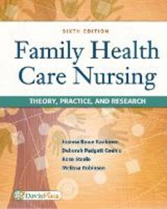 Family Health Care Nursing : Theory, Practice, & Research 6e - Joanna Rowe Kaakinen,Deborah Padgett Coehlo,Rose Steele - cover