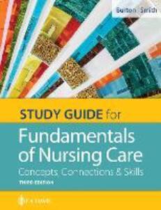 Study Guide for Fundamentals of Nursing Care: Concepts, Connections & Skills - Marti Burton,David Smith - cover