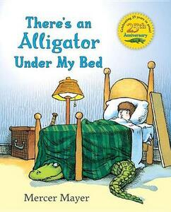 Mayer Mercer : There'S an Alligator under My Bed(Hbk) - Mercer Mayer - cover
