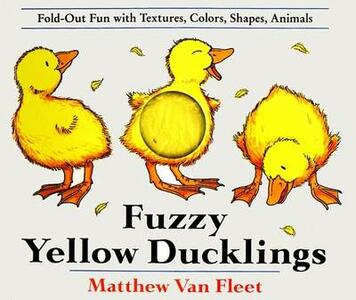 Fuzzy Yellow Ducklings: Fold-Out Fun With Textures, Colors,Shapes, Animmals - Matthew Van Fleet - cover