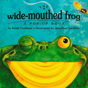 The Wide-Mouthed Frog: A Pop-Up Book - Keith Faulkner - cover