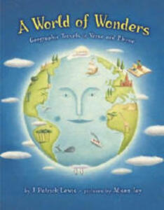 A World of Wonders: Geographic Travels in Verse and Rhyme - J Patrick Lewis - cover