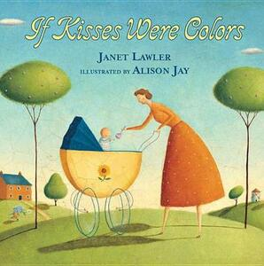 If Kisses Were Colours - Janet Lawler - cover