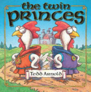 The Twin Princes - Tedd Arnold - cover