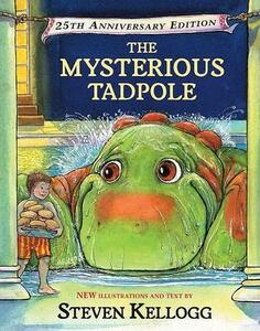 The Mysterious Tadpole: 25th Anniversary Edition - Steven Kellogg - cover