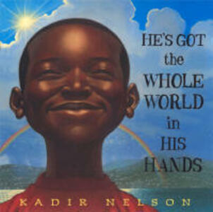 He's Got the Whole World in His Hands - Kadir Nelson - cover