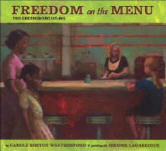 Freedom on the Menu: The Greensboro Sit-Ins: The Greensboro Sit-Ins - Carole Boston Weatherford - cover