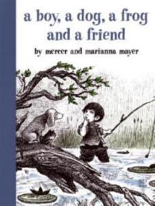 Boy, A Dog, A Frog & A Friend - Mercer Mayer,Marianna Mayer - cover