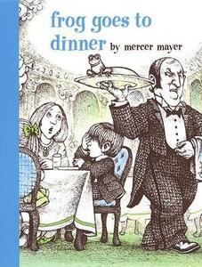 Frog Goes to Dinner - Mercer Mayer - cover