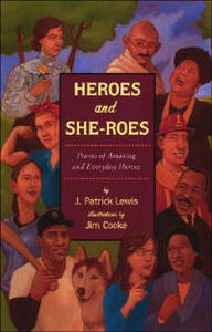 Heroes and She-Roes: Poems of Amazing and Everyday Heroes - Patrick J Lewis - cover