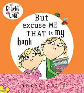 But Excuse Me That Is My Book - Lauren Child - cover