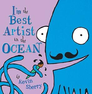 I'm the Best Artist in the Ocean! - Kevin Sherry - cover