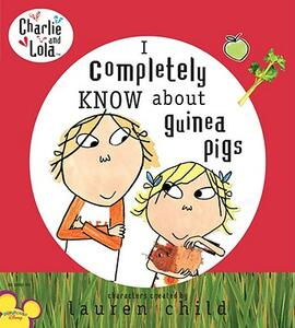 I Completely Know about Guinea Pigs - Lauren Child - cover