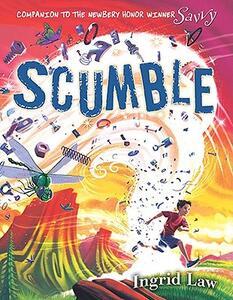 Scumble - Ingrid Law - cover