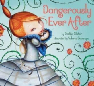 Dangerously Ever After - Dashka Slater - cover