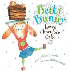 Betty Bunny Loves Chocolate Cake - Michael Kaplan - cover