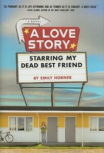 A Love Story Starring My Dead Best Friend - Emily Horner - cover