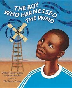 The Boy Who Harnessed the Wind: Picture Book Edition - William Kamkwamba,Bryan Mealer - cover