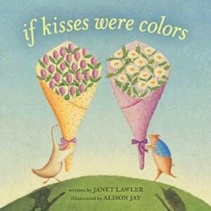 If Kisses Were Colors - Janet Lawler - cover