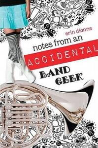 Notes from an Accidental Band Geek - Erin Dionne - cover