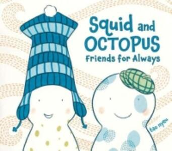 Squid and Octopus: Friends for Always - Tao Nyeu - cover