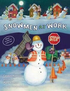 Snowmen at Work - Caralyn Buehner - cover