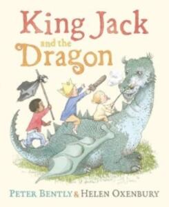 King Jack and the Dragon - Peter Bently - cover