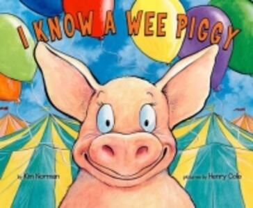 I Know a Wee Piggy - Kimberly E Norman - cover