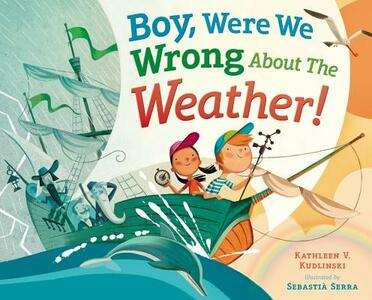 Boy, Were We Wrong About The Weather! - Kathleen V. Kudlinski - cover
