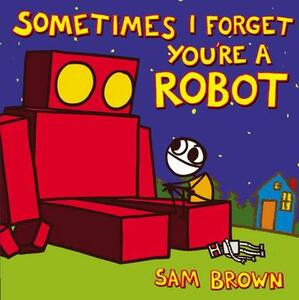 Sometimes I Forget You're a Robot - Sam Brown - cover