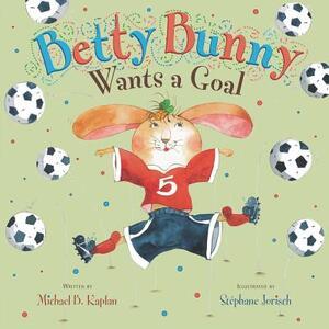 Betty Bunny Wants a Goal - Michael Kaplan - cover