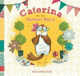 Caterina and the Perfect Party - Erin Eitter Kono - cover