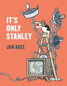 It's Only Stanley - Jon Agee - cover