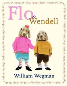 Flo & Wendell (Sometimes) - William Wegman - cover