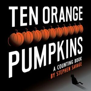 Ten Orange Pumpkins: A Counting Book - Stephen Savage - cover