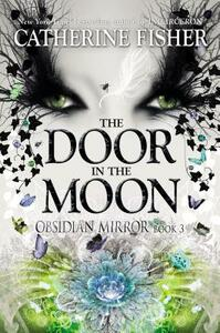 The Door in the Moon - Catherine Fisher - cover