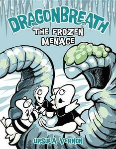 The Frozen Menace: Dragonbreath (Book 11) - Ursula Vernon - cover