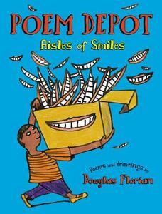 Poem Depot: Aisles of Smiles - Douglas Florian - cover