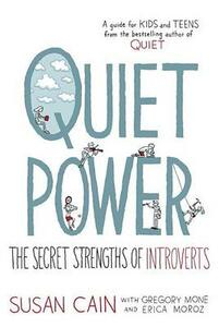 Quiet Power: The Secret Strengths of Introverts - Susan Cain,Gregory Mone,Erica Moroz - cover