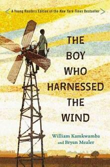 The Boy Who Harnessed The Wind - William Kamkwamba,Bryan Mealer - cover