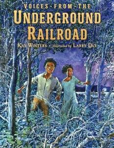 Voices from the Underground Railroad - Kay Winters - cover