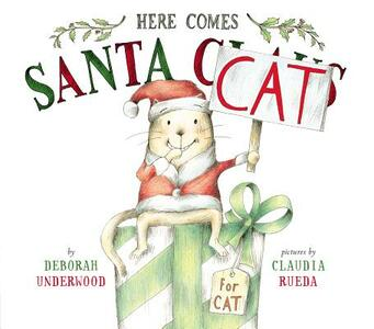 Here Comes Santa Cat - Deborah Underwood - cover