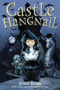Castle Hangnail - Ursula Vernon,Ursula Vernon - cover